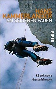 Hans Kammerlander - Am seidenen Faden: K2 und andere Grenzerfahrungen
